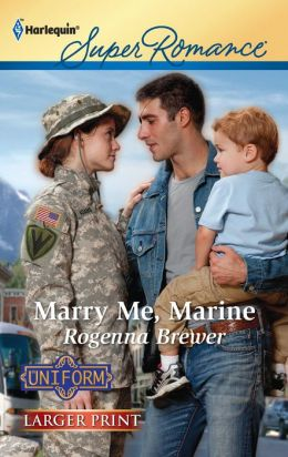 Marry Me, Marine (Harlequin LP Superromance Series #1759)