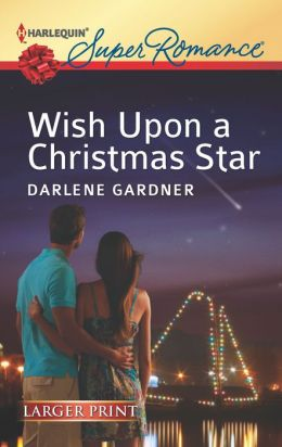Wish Upon a Christmas Star (Harlequin LP Superromance Series #1822)