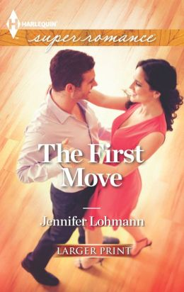 The First Move (Harlequin LP Superromance Series #1844)