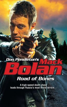 Road of Bones (Super Bolan Series #149)
