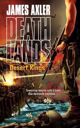 Desert Kings (Deathlands Series #81)