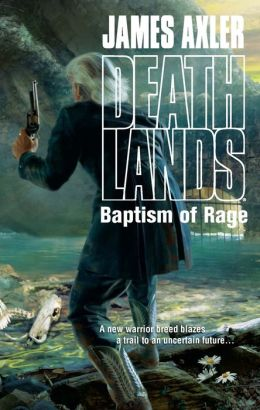 Baptism of Rage (Deathlands Series #93)