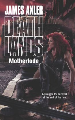 Motherlode (Deathlands Series #113)