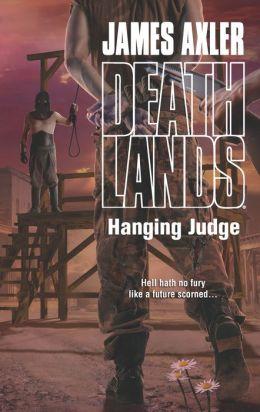 Hanging Judge (Deathlands Series #115)
