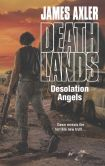 Book Cover Image. Title: Desolation Angels (Deathlands Series #117), Author: James Axler