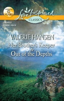 Her Brother's Keeper / Out of the Depths (Love Inspired Classics Series)