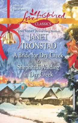 A Bride for Dry Creek and Shepherds Abiding in Dry Creek Janet Tronstad