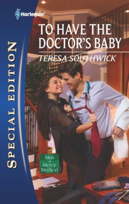 To Have the Doctor's Baby (Harlequin Special Edition #2126)