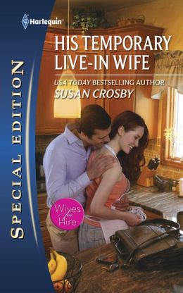 His Temporary Live-in Wife (Harlequin Special Edition #2138)