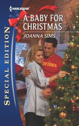 A Baby For Christmas (Harlequin Special Edition Series #2232)