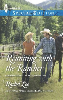 Reuniting with the Rancher (Harlequin Special Edition Series #2314)