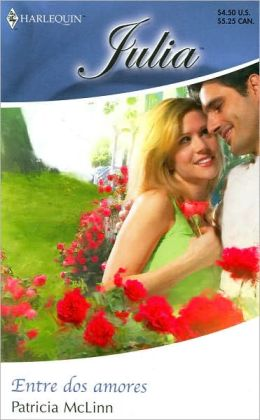 Entre dos amores: (Between Two Loves) (Harlequin Julia #307)