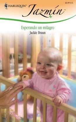 Esperando un milagro: (Expecting a Miracle)