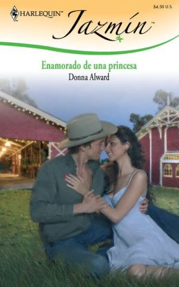 Enamorado de una princesa (The Rancher's Runaway Princess)
