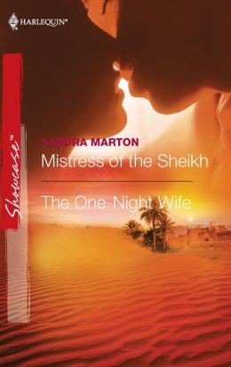Mistress of the Sheikh / The One-Night Wife
