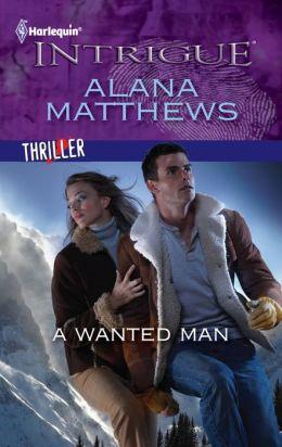 A Wanted Man (Harlequin Intrigue Series #1339)