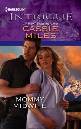 Mommy Midwife (Harlequin Intrigue Series #1368)