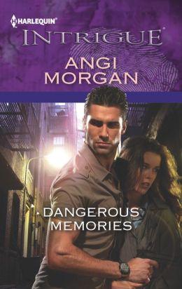 Dangerous Memories (Harlequin Intrigue Series #1406)