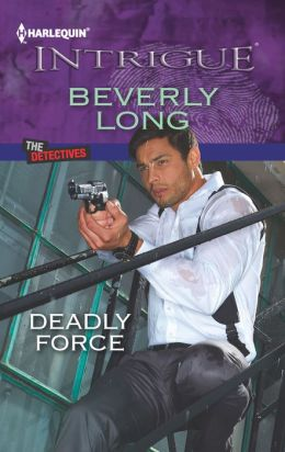 Deadly Force (Harlequin Intrigue Series #1412)