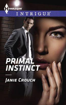 Primal Instinct (Harlequin Intrigue Series #1489)