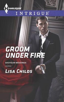 Groom Under Fire (Harlequin Intrigue Series #1500)