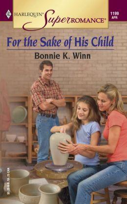 For the Sake of His Child (Harlequin Super Romance #1199)