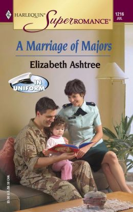 Marriage of Majors (Harlequin Super Romance #1216)