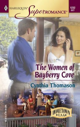 Women of Bayberry Cove: Hometown U. S. A. (Harlequin Super Romance #1232)
