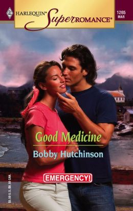 Good Medicine (Harlequin Super Romance #1265)