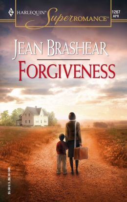 Forgiveness: Mother and Child Reunion (Harlequin Super Romance #1267)