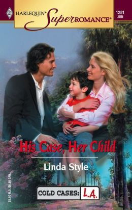 His Case, Her Child (Harlequin Super Romance #1281)