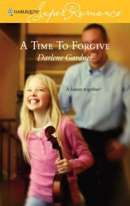 Time to Forgive (Harlequin SuperRomance Series #1360)