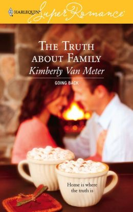 Truth about Family (Harlequin Super Romance #1391)