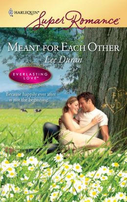 Meant for Each Other (Harlequin Super Romance Series #1535)