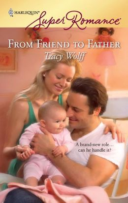 From Friend to Father (Harlequin Super Romance Series #1568)