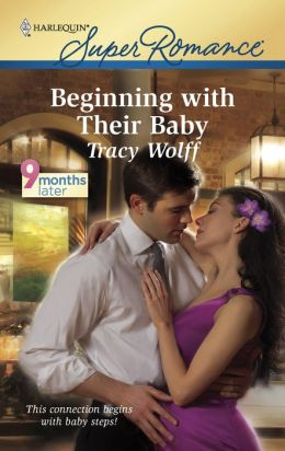 Beginning with Their Baby (Harlequin Super Romance #1649)