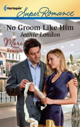 No Groom Like Him (Harlequin Super Romance #1739)
