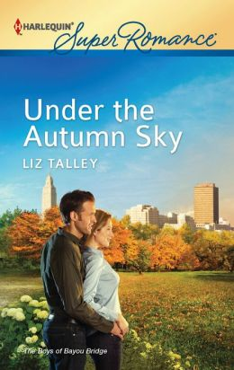 Under the Autumn Sky (Harlequin Larger Print Superromance) Liz Talley