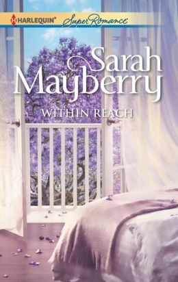 Within Reach (Harlequin Super Romance Series #1795)