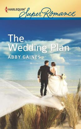 The Wedding Plan (Harlequin Super Romance Series #1814)