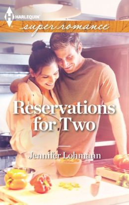 Reservations for Two (Harlequin Super Romance Series #1834)