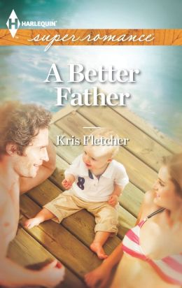 A Better Father (Harlequin Super Romance Series #1845)