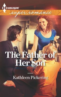 The Father of Her Son (Harlequin Super Romance Series #1856)