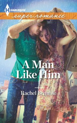 A Man Like Him (Harlequin Super Romance Series #1869)