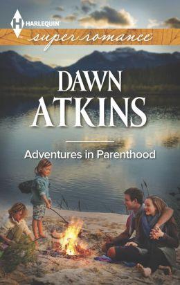 Adventures In Parenthood (Harlequin Super Romance Series #1885)