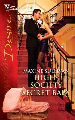 High-Society Secret Baby (Silhouette Desire #2021)