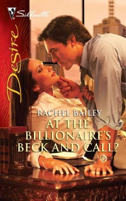 At the Billionaire's Beck and Call? (Silhouette Desire #2039)