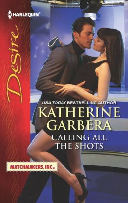 Calling All the Shots (Harlequin Desire Series #2196)