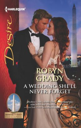 A Wedding She'll Never Forget (Harlequin Desire Series #2216)