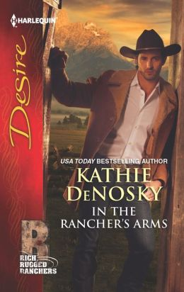 In the Rancher's Arms (Harlequin Desire Series #2223)